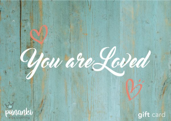 Punanki Kids Clothing Gift Card You are Loved
